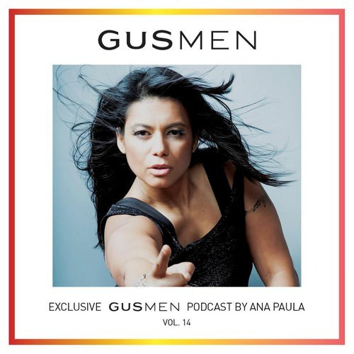 Exclusive GUSMEN Podcast Featuring ANA PAULA, Vol.14