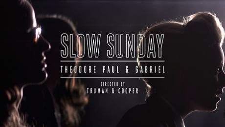 Théodore, Paul & Gabriel – Slow Sunday