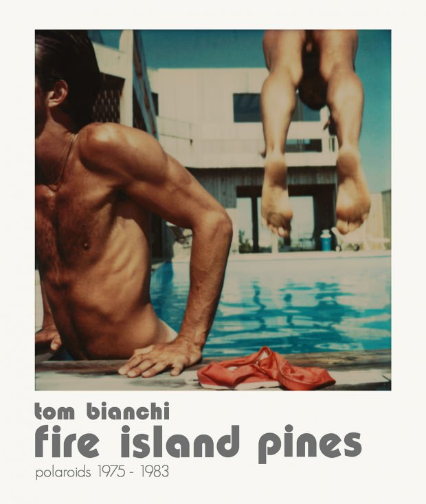 Fire Island Pines: Polaroids 1975-1983 by Tom Bianchi