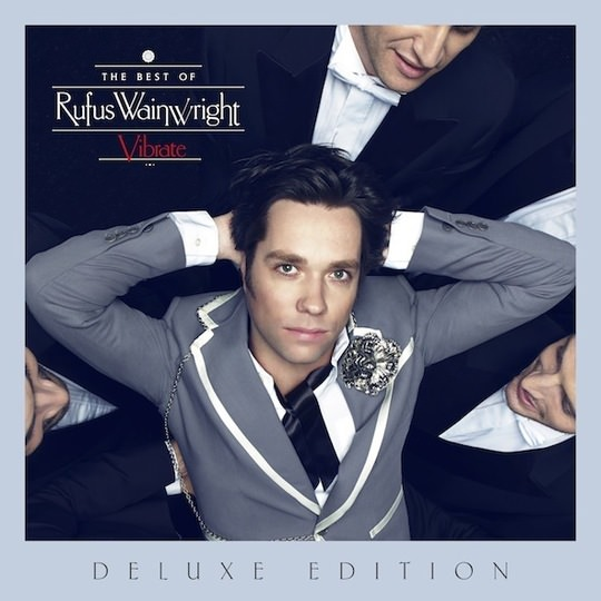 Rufus Wainwright – Vibrate: The Best of